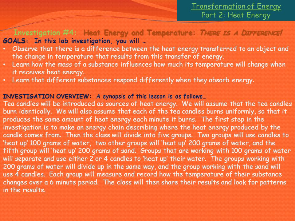 Transformation of Energy Part 2: Heat Energy Heat Energy and Temperature: T HERE IS A D IFFERENCE .
