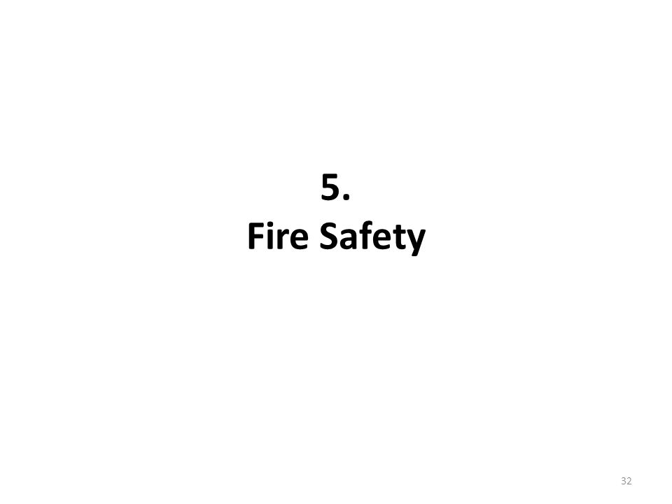 5. Fire Safety 32