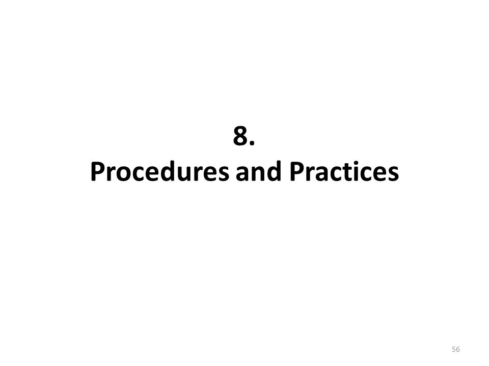8. Procedures and Practices 56