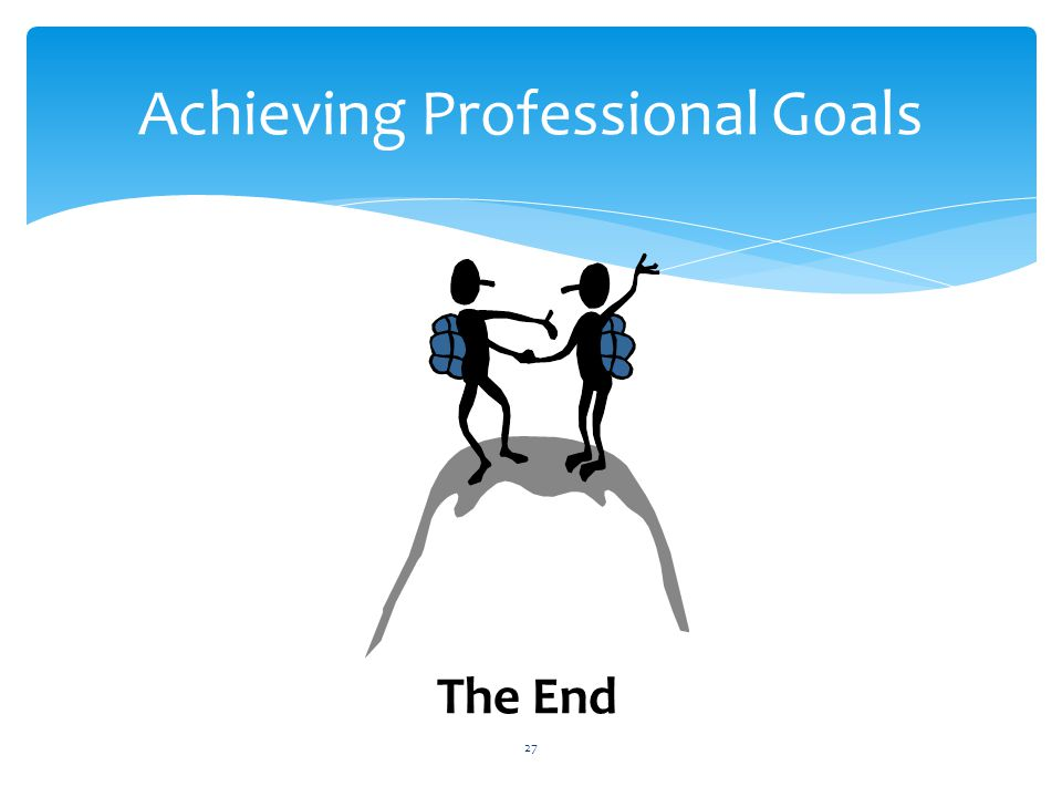Achieving Professional Goals The End 27