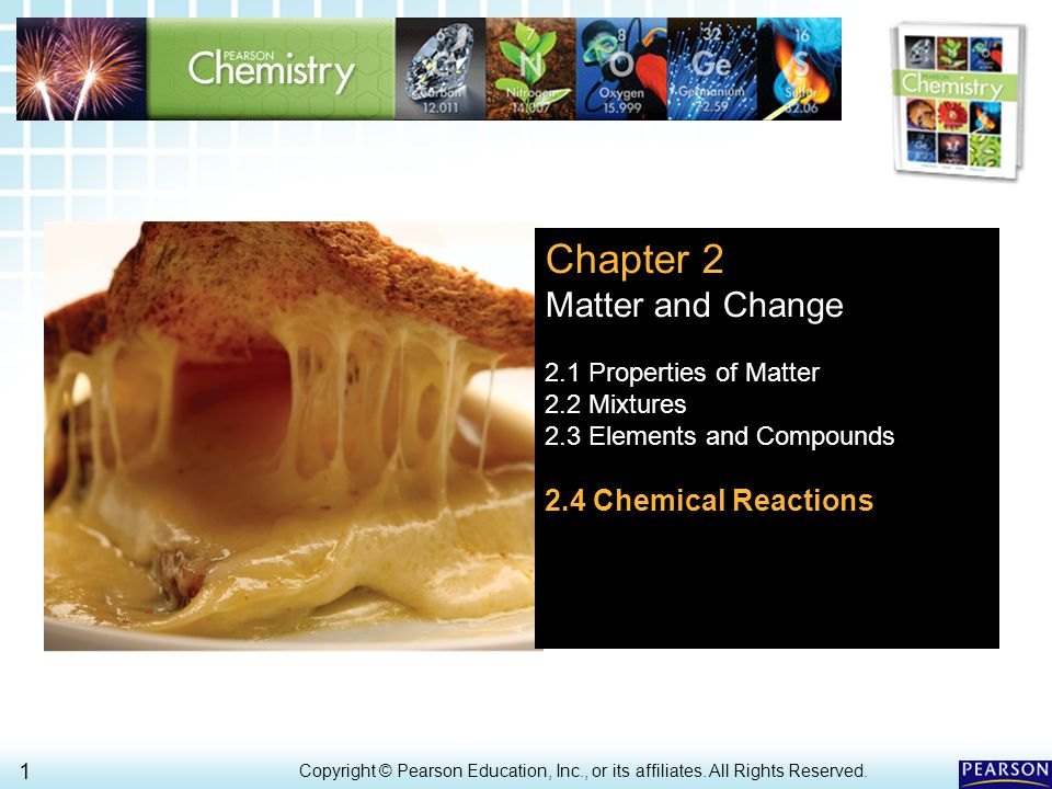 2.4 Chemical Reactions > 1 Copyright © Pearson Education, Inc., or its affiliates.