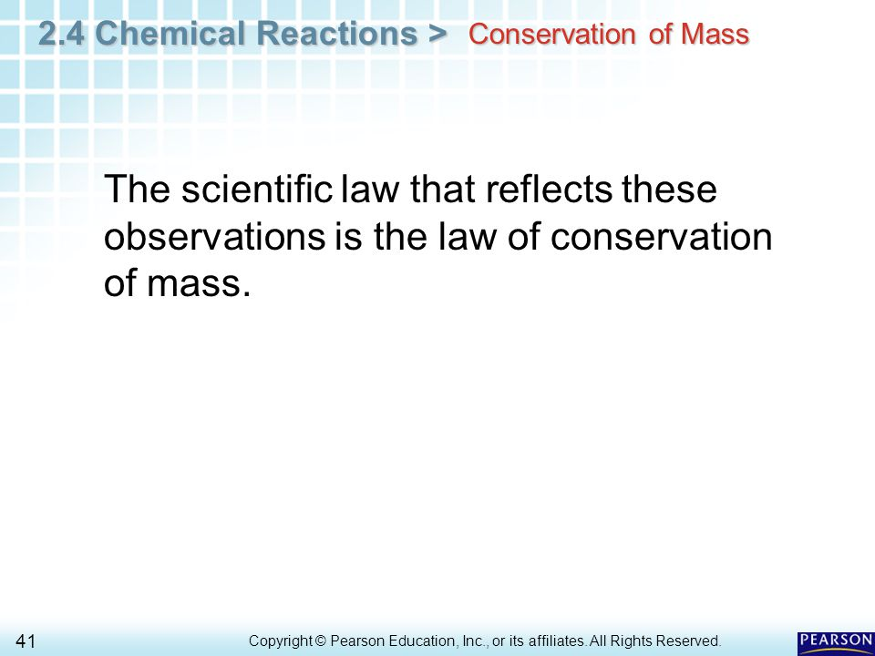 2.4 Chemical Reactions > 41 Copyright © Pearson Education, Inc., or its affiliates.