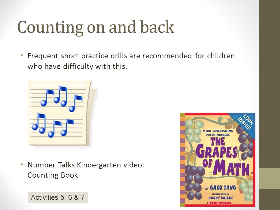 Counting on and back Frequent short practice drills are recommended for children who have difficulty with this. Number Talks Kindergarten video: Count