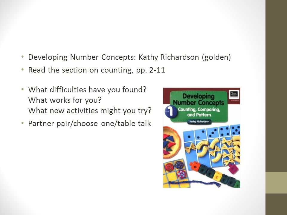Developing Number Concepts: Kathy Richardson (golden) Read the section on counting, pp.