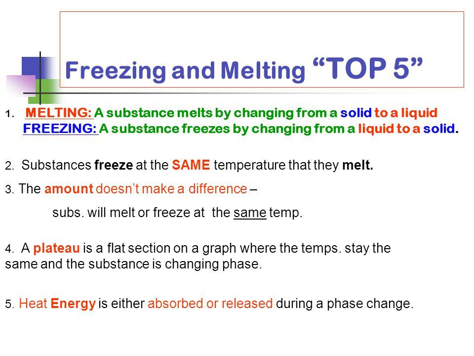 Freezing and Melting TOP 5 1.