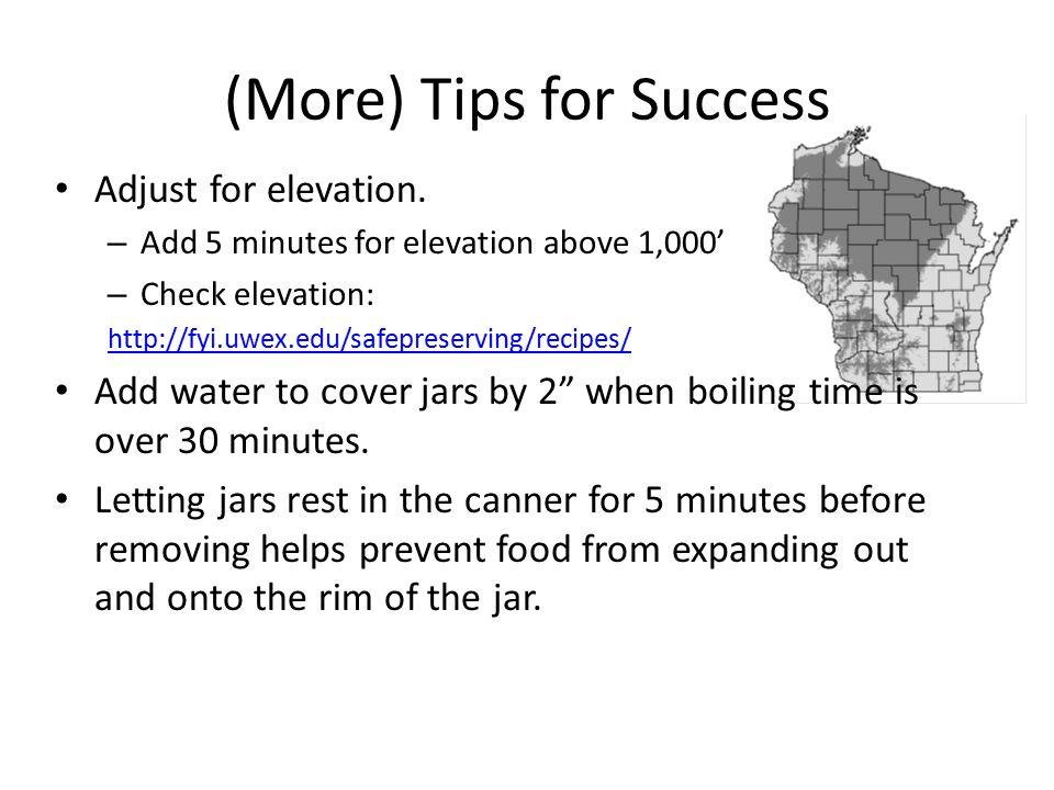 (More) Tips for Success Adjust for elevation.