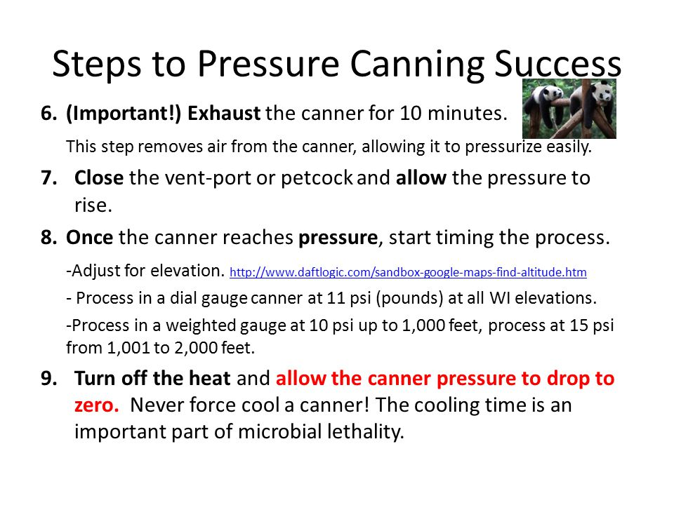 Steps to Pressure Canning Success 6.(Important!) Exhaust the canner for 10 minutes. This step removes air from the canner, allowing it to pressurize e
