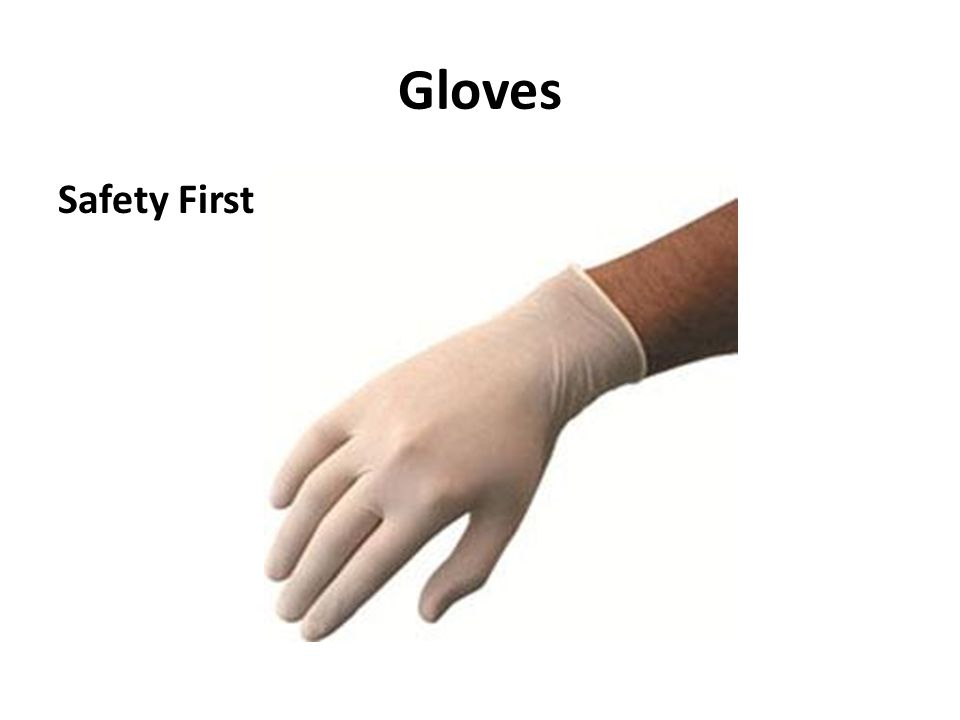 Gloves Safety First