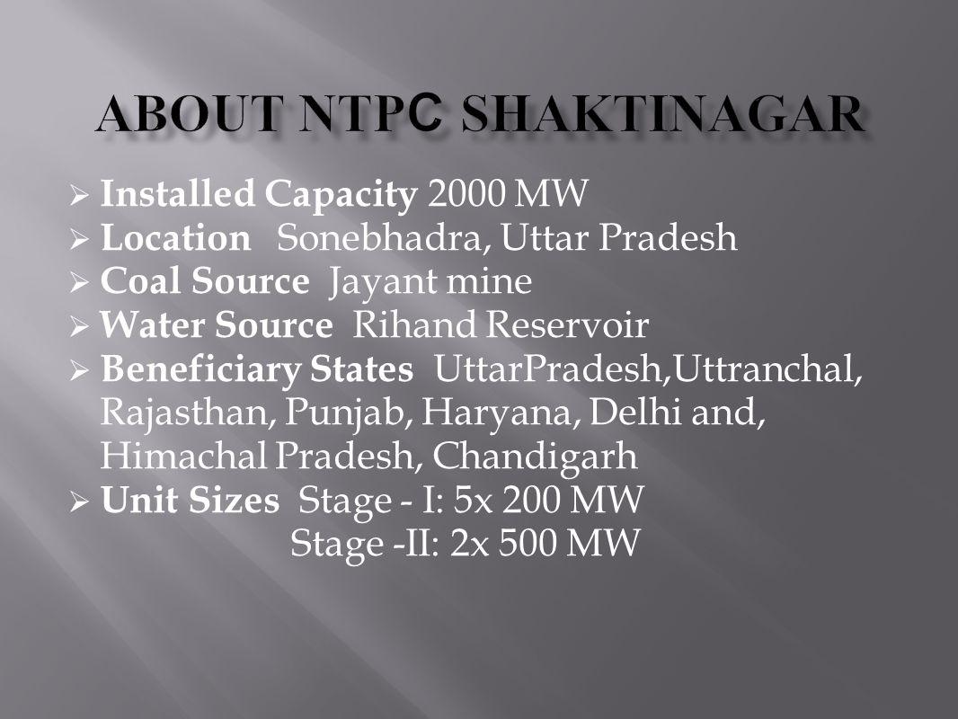  Installed Capacity 2000 MW  Location Sonebhadra, Uttar Pradesh  Coal Source Jayant mine  Water Source Rihand Reservoir  Beneficiary States Uttar