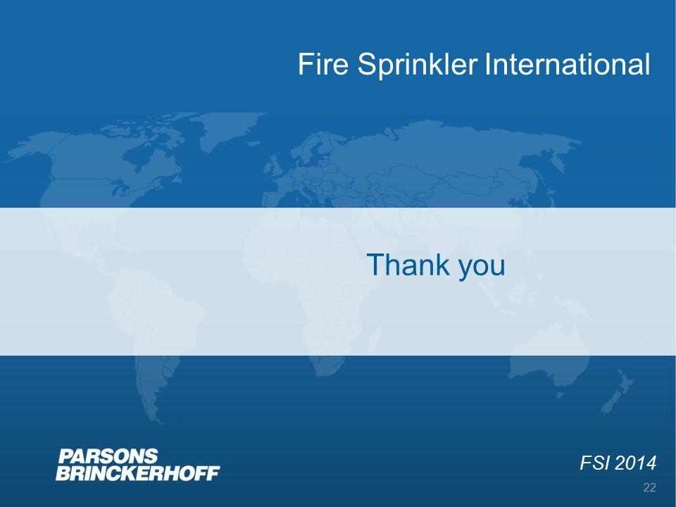 Fire Sprinkler International FSI 2014 22 Thank you