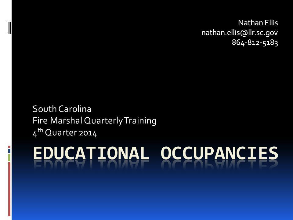 South Carolina Fire Marshal Quarterly Training 4 th Quarter 2014 Nathan Ellis nathan.ellis@llr.sc.gov 864-812-5183