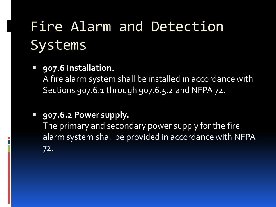 Fire Alarm and Detection Systems  907.6 Installation. A fire alarm system shall be installed in accordance with Sections 907.6.1 through 907.6.5.2 an