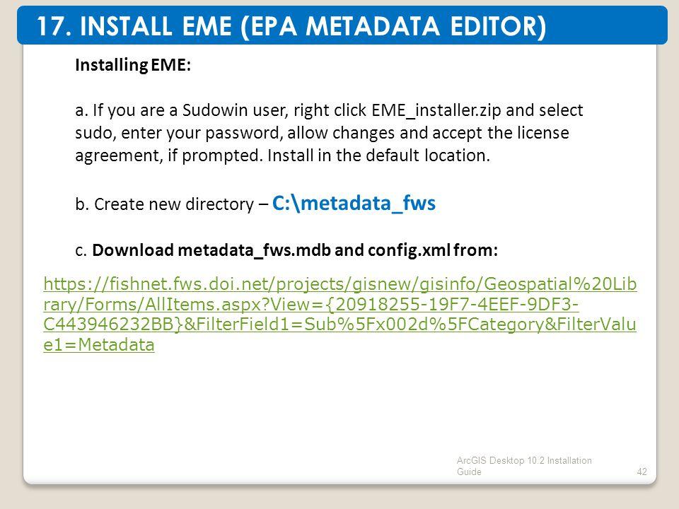ArcGIS Desktop 10.2 Installation Guide42 Installing EME: a.