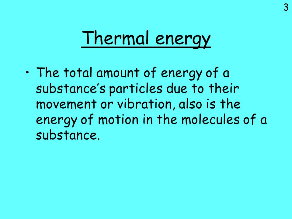 4 How 'Heat' Moves Review of past terms: Define Energy : The ability to do work or cause change.