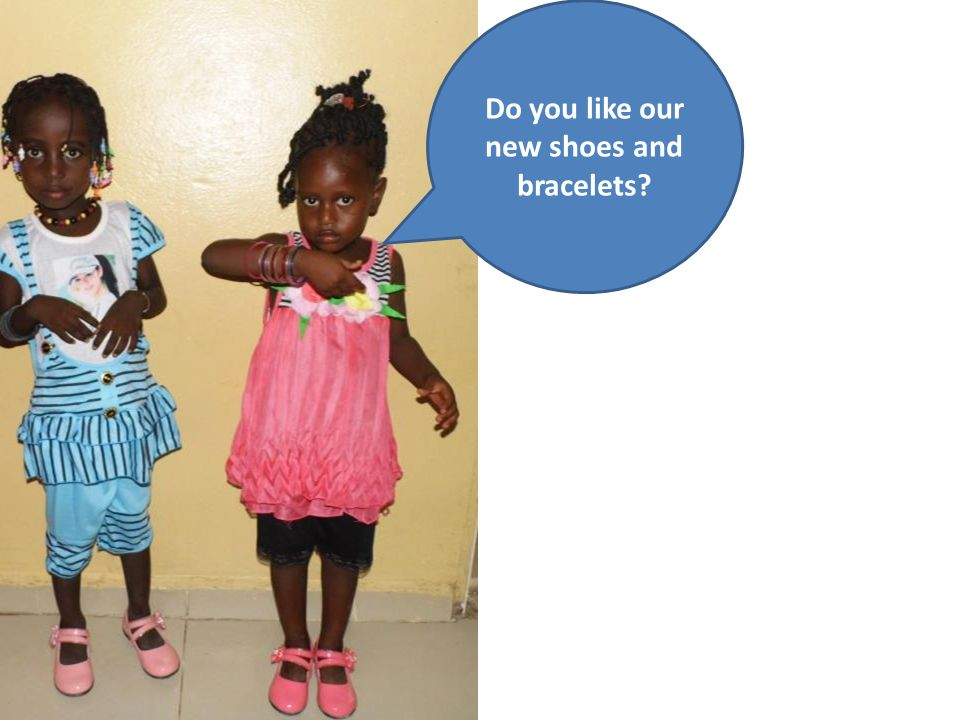 Do you like our new shoes and bracelets?