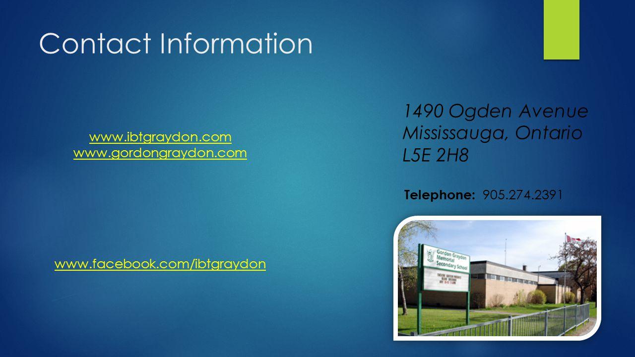 Contact Information 1490 Ogden Avenue Mississauga, Ontario L5E 2H8 www.ibtgraydon.com www.gordongraydon.com www.facebook.com/ibtgraydon Telephone: 905.274.2391