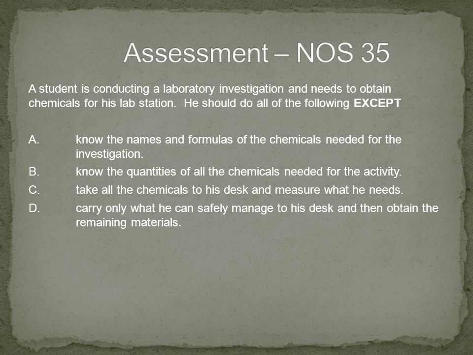 A student is conducting a laboratory investigation and needs to obtain chemicals for his lab station.