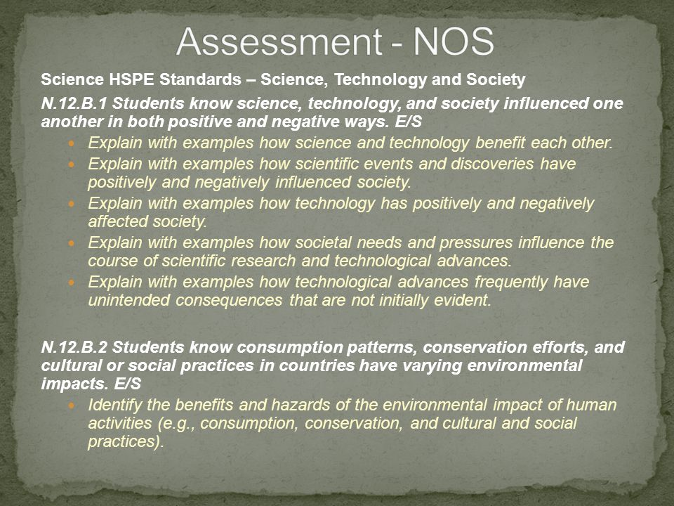 Science HSPE Standards – Science, Technology and Society N.12.B.1 Students know science, technology, and society influenced one another in both positive and negative ways.