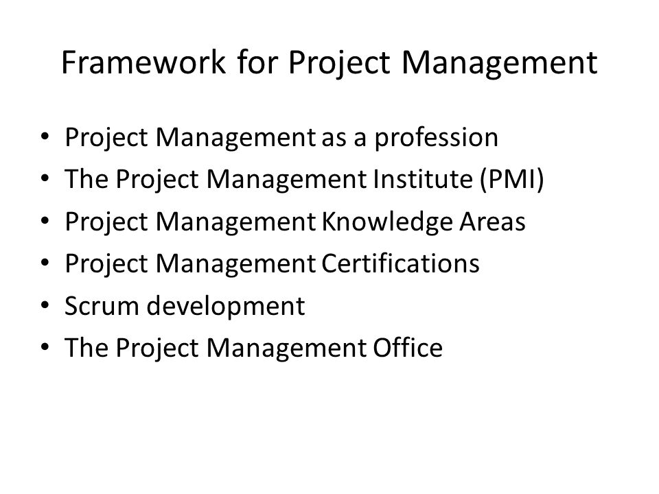 Project Management as a profession The Project Management Institute (PMI) Project Management Knowledge Areas Project Management Certifications Scrum d