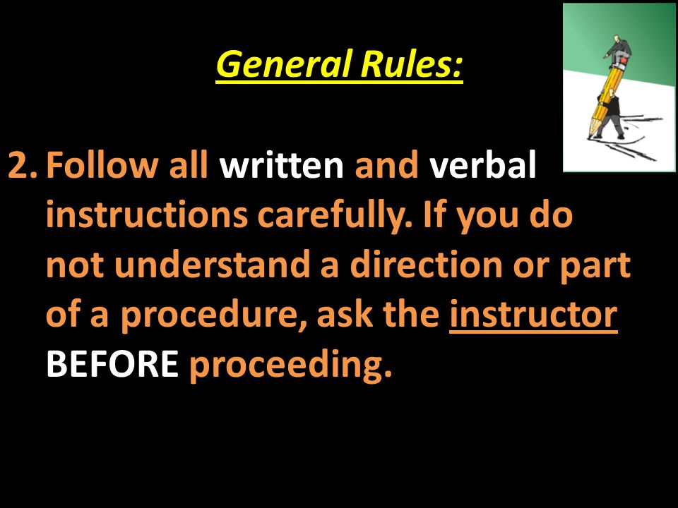 General Rules: 12.Always work in a well-ventilated area.