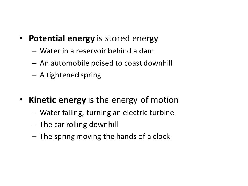 6 Potential energy (PE) – energy due to (higher) position Kinetic energy (KE) – energy due to motion fyi: middle school physics