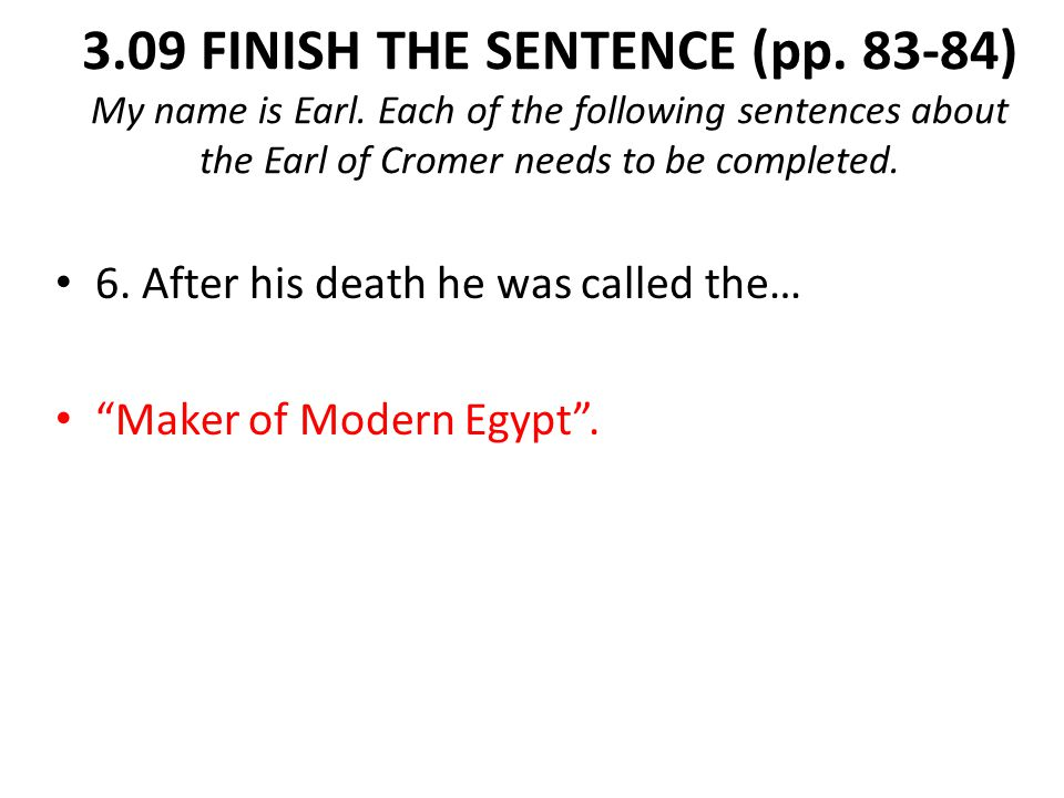 3.09 FINISH THE SENTENCE (pp. 83-84) My name is Earl.