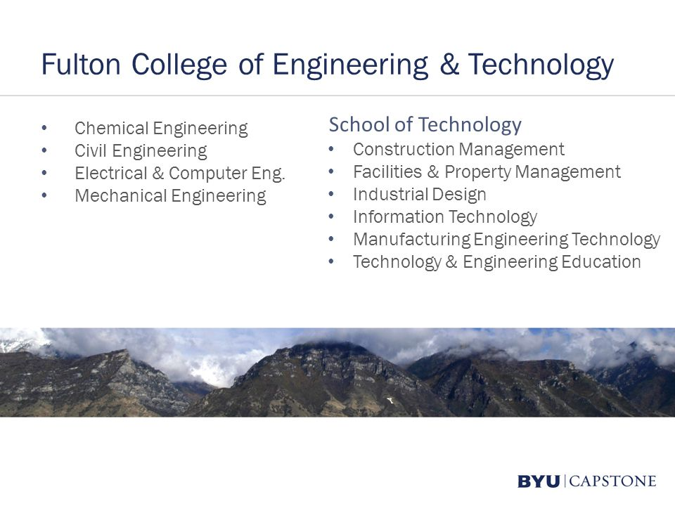 Fulton College of Engineering & Technology Chemical Engineering Civil Engineering Electrical & Computer Eng. Mechanical Engineering School of Technolo