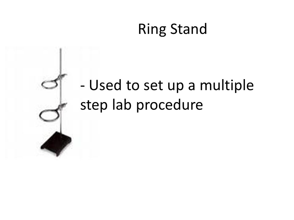 Ring Stand - Used to set up a multiple step lab procedure