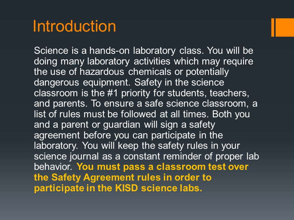 Introduction Science is a hands-on laboratory class.
