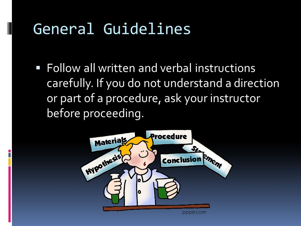 General Guidelines  Follow all written and verbal instructions carefully.