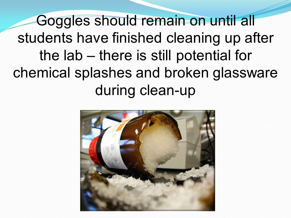 When do student's need to wear goggles?