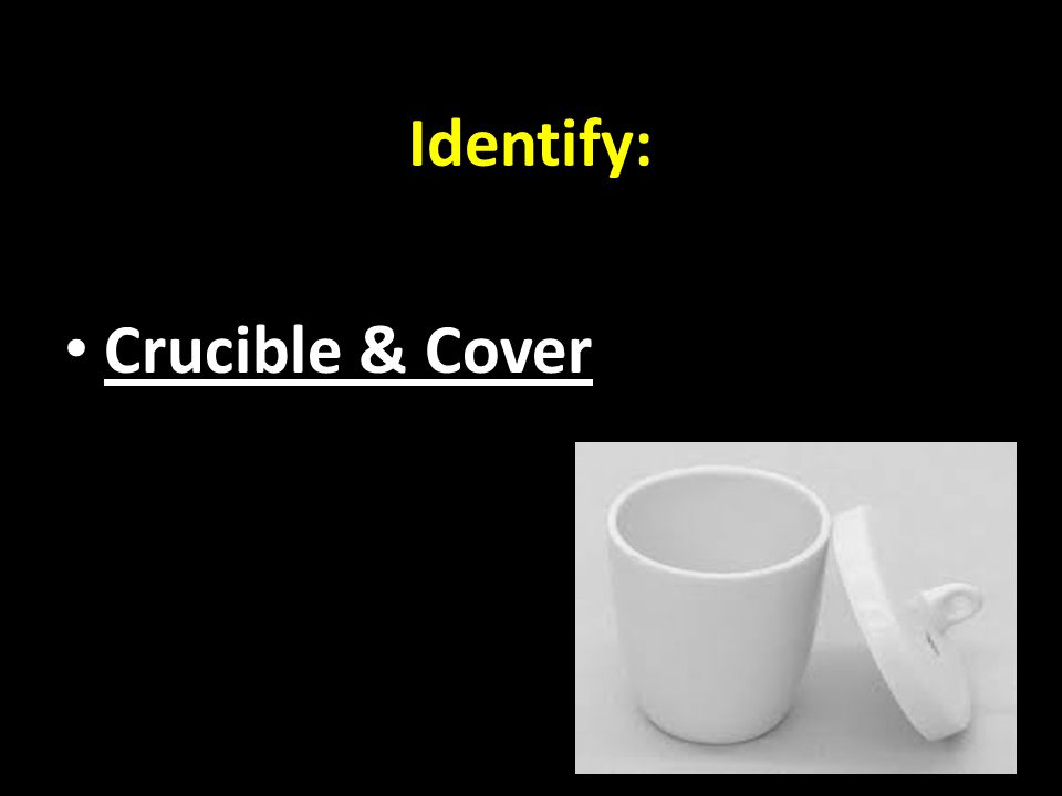 Identify: Crucible & Cover