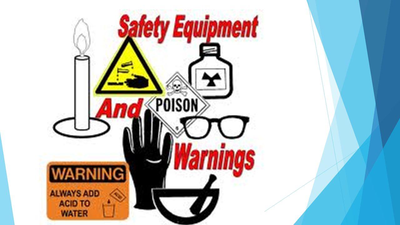 1.Wear proper eyewear wear when performing any dangerous lab activity.