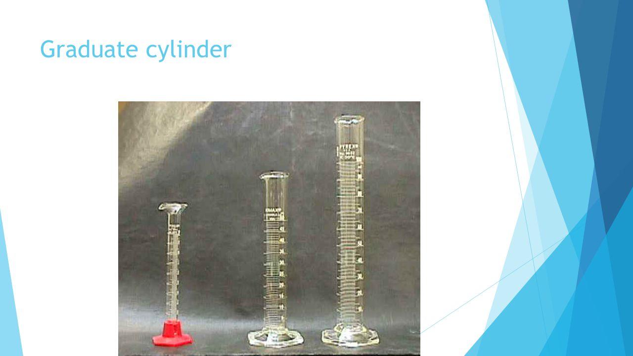 Graduate cylinder