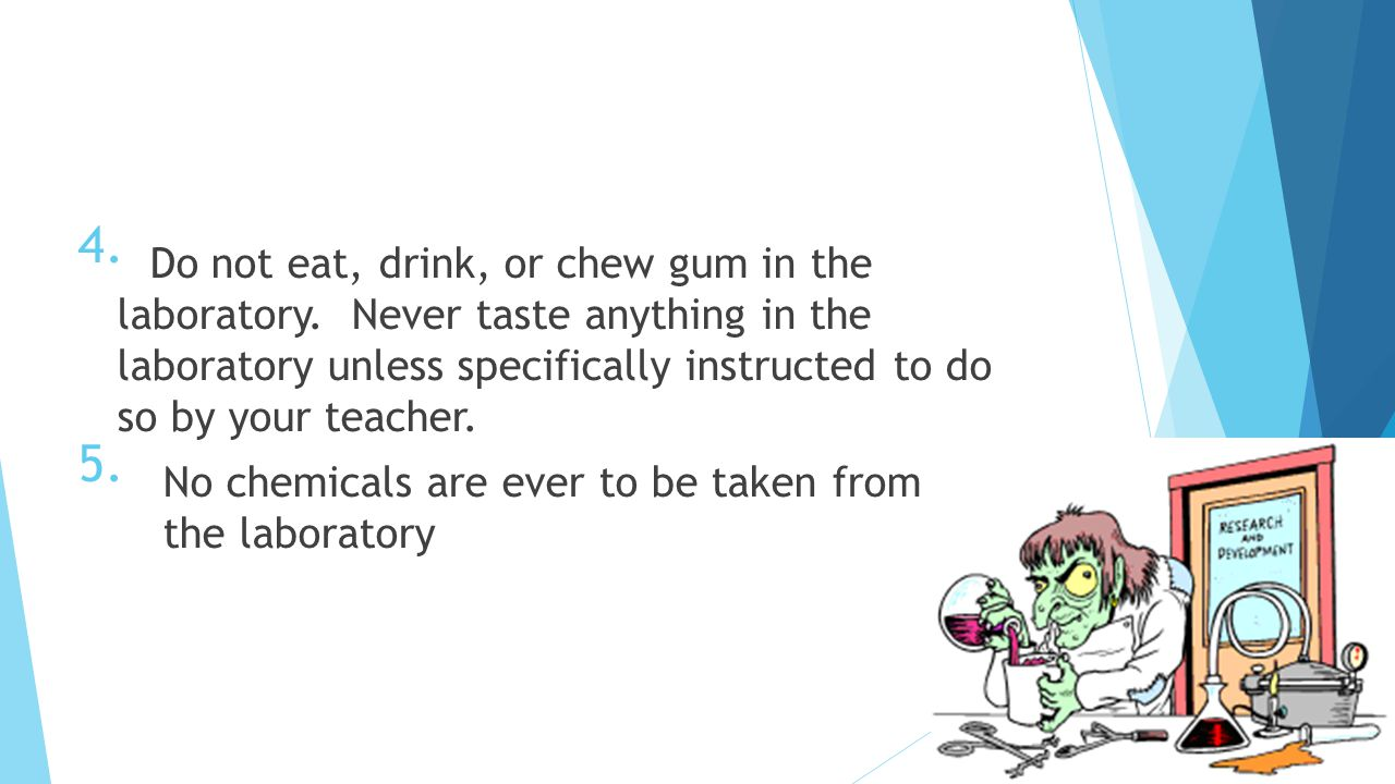 6.Do only the experiments assigned and in the manner prescribed.