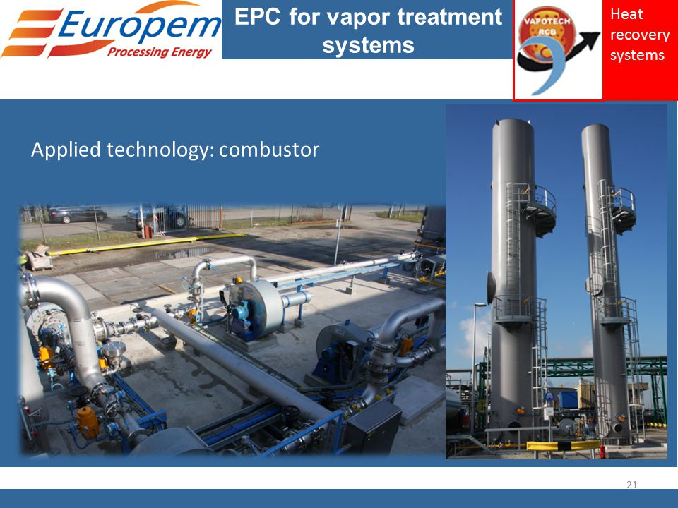 EPC for vapor treatment systems Applied technology: combustor 21 Heat recovery systems