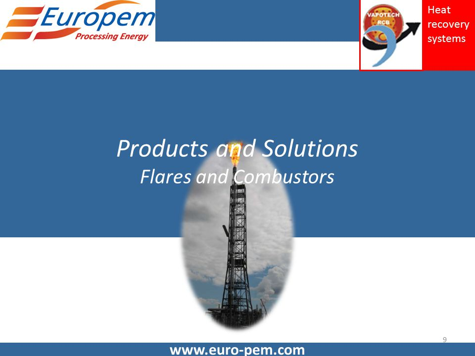 www.euro-pem.com Products and Solutions Flares and Combustors 9 Heat recovery systems