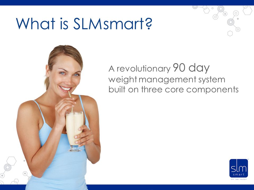 What is SLMsmart A revolutionary 90 day weight management system built on three core components