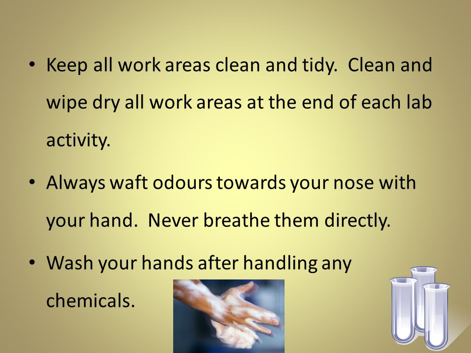 Keep all work areas clean and tidy.