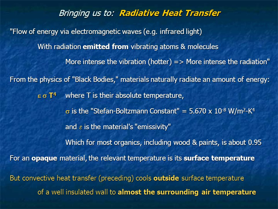 Bringing us to: Radiative Heat Transfer Flow of energy via electromagnetic waves (e.g.