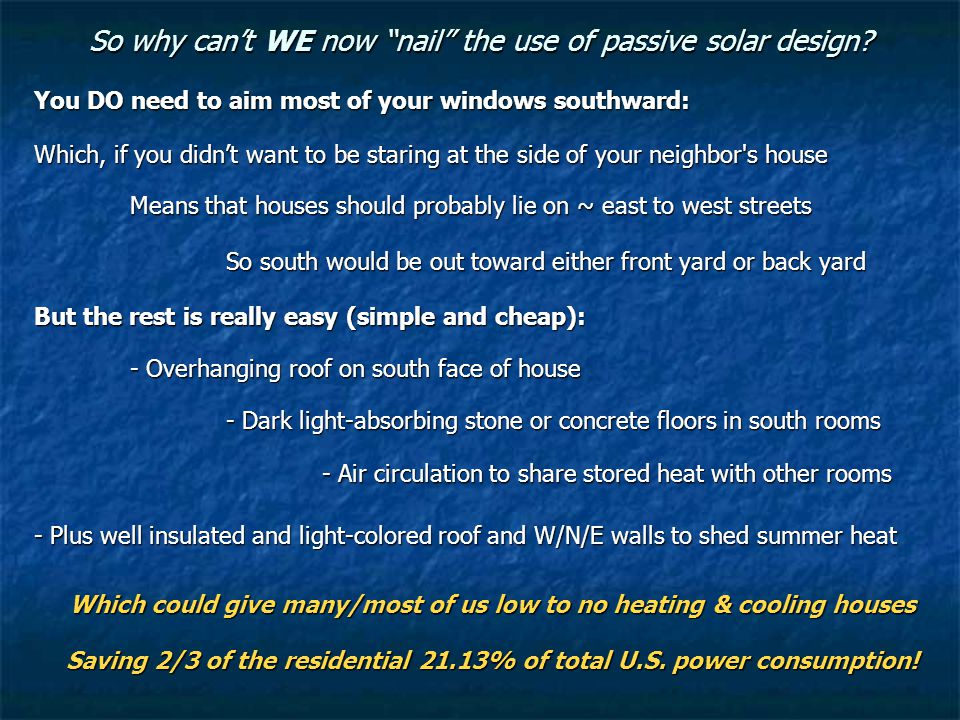 So why can't WE now nail the use of passive solar design.