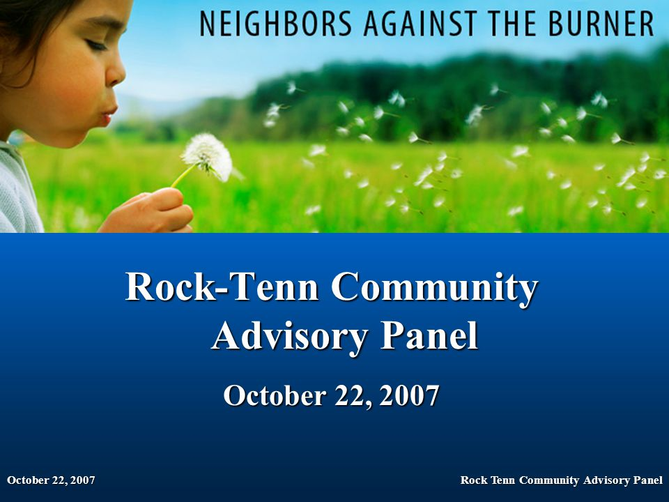 October 22, 2007Rock Tenn Community Advisory Panel Rock-Tenn Community Advisory Panel October 22, 2007