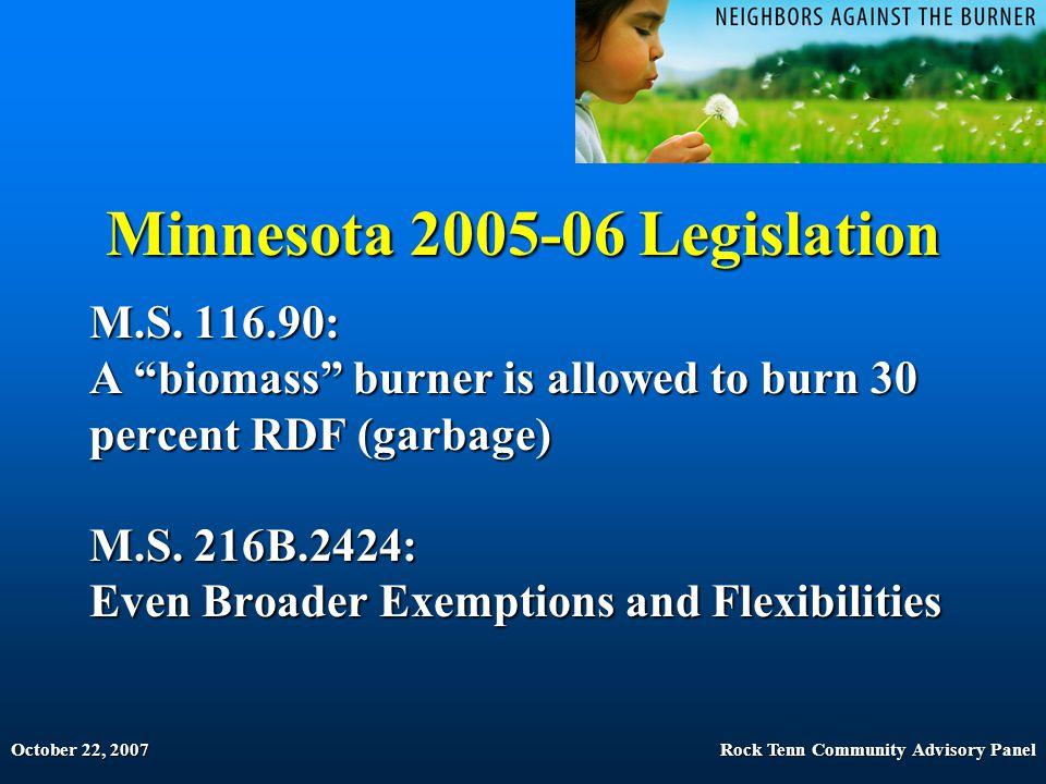 October 22, 2007Rock Tenn Community Advisory Panel Minnesota 2005-06 Legislation M.S.