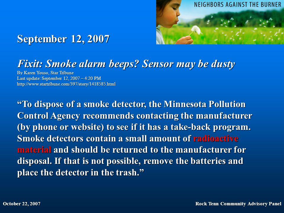 October 22, 2007Rock Tenn Community Advisory Panel September 12, 2007 Fixit: Smoke alarm beeps.
