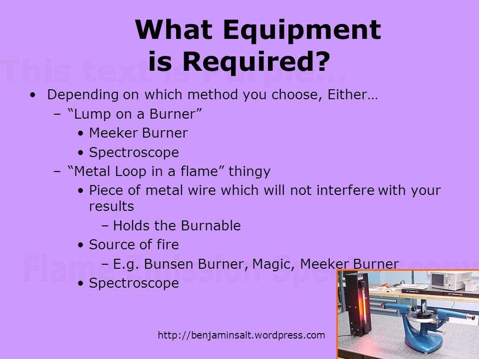 http://benjaminsalt.wordpress.com What Equipment is Required.