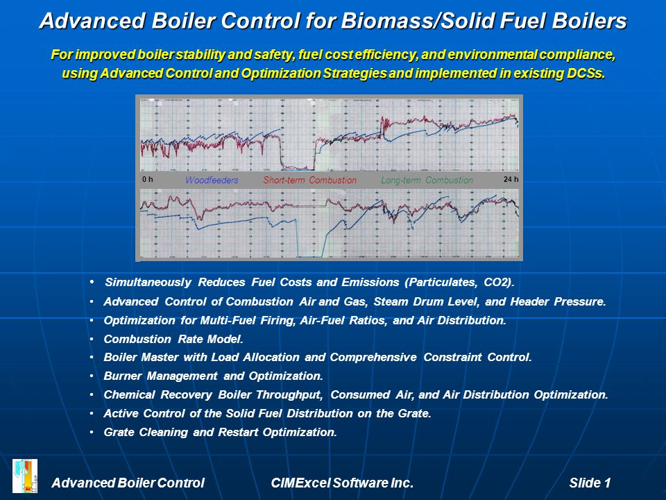 Advanced Boiler Control for Biomass/Solid Fuel Boilers For improved boiler stability and safety, fuel cost efficiency, and environmental compliance, u