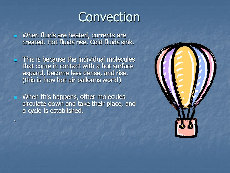 Conduction Conduction is transfer through direct contact.