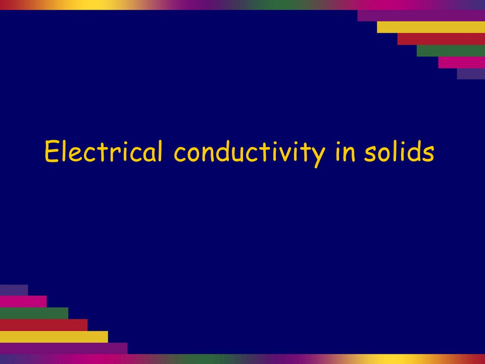 Electrical conductivity in solids