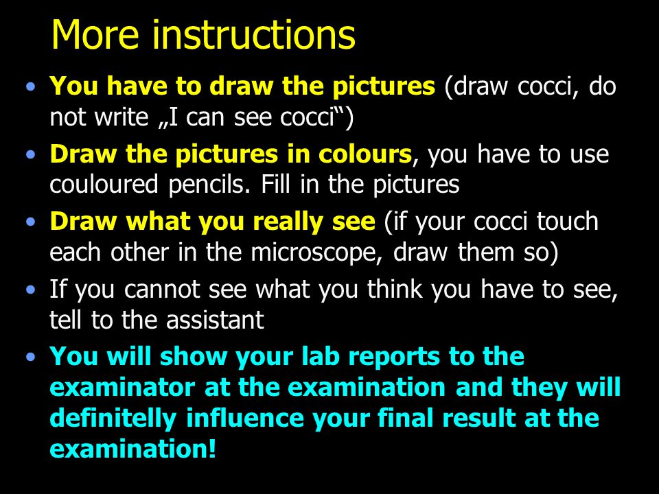 "More instructions You have to draw the pictures (draw cocci, do not write ""I can see cocci"") Draw the pictures in colours, you have to use couloured p"