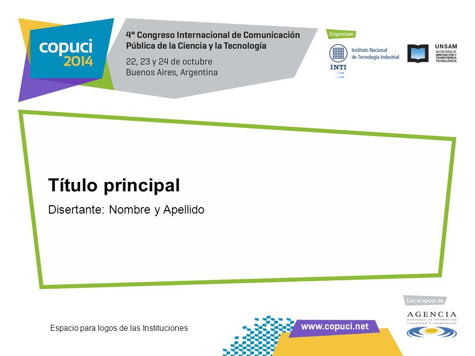 Título principal Disertante: Nombre y Apellido Espacio para logos de las Instituciones